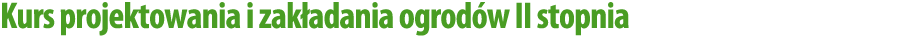 kurs_projektowania_i_zakladania_ogrodow_2_stopnia_tytul